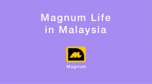 Magnum Life in Malaysia